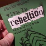 """Buch: Chris Moser's """"viva la rebellion"""" im Kyrene Verlag"""