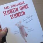 """""""Schwein ohne Schwein"""" - ein Buch von Veganpionier Charly Schillinger"""