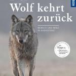 Der Wolf kehrt zurück - ein Buch über das Zusammenleben in der Kulturlandschaft
